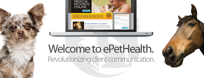 Welcome to ePetHealth. Revolutionizing Client Communication.
